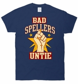 Bad Spellers Unite (Untie) T-Shirt