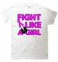 Fight Like a Girl Cute T-Shirt