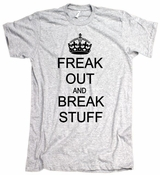 Freak Out and Break Stuff American Apparel T-Shirt
