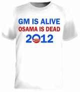 GM Is Alive Osama Is Dead Obama T-Shirt