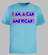 I Am A Can American! Funny Humor Tee T-Shirt