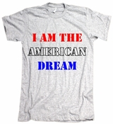 I Am The American Dream Cool USA Wire Funny  American Apparel T-Shirt