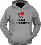 I Heart Love MY CRAZY GIRLFRIEND WIFE Hoodie Sweater Pullover