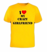 I LOVE MY CRAZY GIRLFRIEND Funny Marriage Wife Tee T-Shirt
