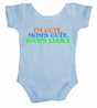 I'm Cute Mom's Cute Dad's Lucky Baby Body Suit