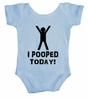 I Pooped Today Funny Humor Baby Infant Body Suit