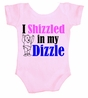 I Shizzled in my Dizzle Infant Baby Body Suit