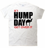 It's Hump Day Get Over It T-Shirt