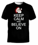 Keep Calm and Believe On Santa Claus T-Shirt