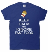 Keep Calm and Ignore Fast Food T-Shirt