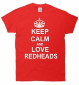 Keep Calm And Love Redheads T-Shirt