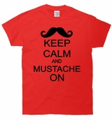 Keep Calm and Mustache On T-Shirt