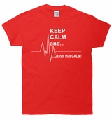 Keep Calm And OK Not That Calm T-Shirt