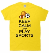 Keep Calm and Play Sports T-Shirt
