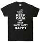 Keep Calm and Stay Happy Happy Hap-pay T-Shirt