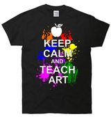 Keep Calm And Teach Art T-Shirt