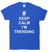 Keep Calm I'm Trending T-Shirt