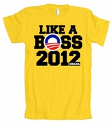 Like a Boss Obama 2012 American Apparel T-Shirt
