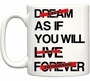 Live As If You Will Die Tomorrow Coffee Mug