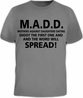 Madd Mothers Against Daughters Dating Shoot the first one and the word will Spread T-Shirt