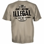 Moonshiners Ain't Nothin' Illegal 'Til You Get Caught! T-Shirt