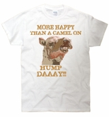 More Happy Than A Camel on Hump Day T-Shirt