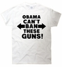 Obama Can't Ban These Guns T-Shirt