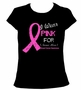 Personalize Custom Name Breast Cancer I Wear Pink For Ladies Fit T-Shirt