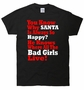 Santa Is So Happy Bad Girls Live T-Shirt