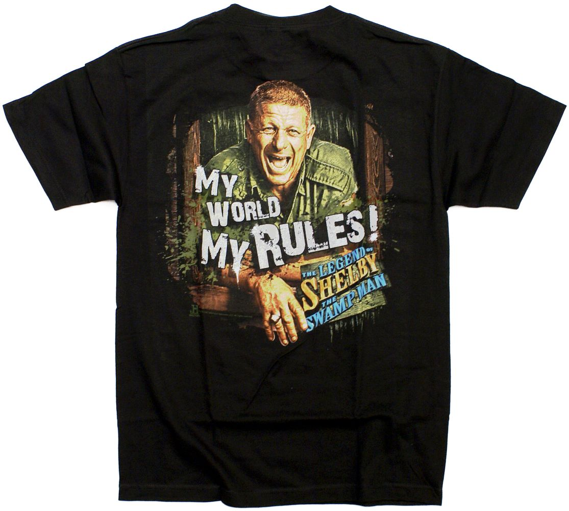 Shelby The Swamp Man My World My Rules T-Shirt
