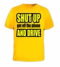 Shut Up Get off the Phone and Drive Bumper Sticker T-Shirt