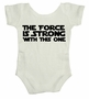 The Force Is Strong With This One Baby Body Suit