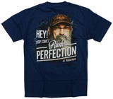 Uncle Si Hey You Cant Rush Perfection Duck Dynasty T-Shirt