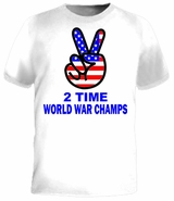 USA 2 Time World War Champs T-Shirt