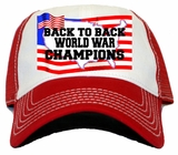 USA Country Back to Back World War Champions Trucker Hat