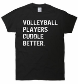 Volleyball Players Cuddle Better T-Shirt
