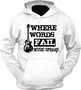 Where Words Fail Music Speaks Hoodie