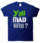 You Mad Bro? Football Funny T-Shirt