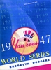 1947 WORLD SERIES  Brooklyn Dodgers vs New York Yankees Poster