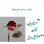 Made in the US - Garden Stakes  and Sculptures