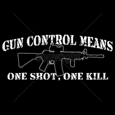 Wholesale Custom Printed Gun T Shirts - 16285-13x5-gun-control-means-one-shot-one-kill