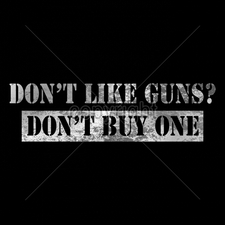 Wholesale Custom Printed Gun T Shirts - 16305-13x4-dont-guns-dont-buy-one