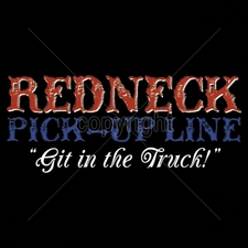 Clothing T Shirts Funny Cheap Prices Wholesale Suppliers USA Made -16908-10x4-redneck-pick-line-git-truck