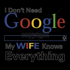 Custom Gildan T Shirts Printed Funny, Wholesale T Shirts - 10x9-i-dont-need-google-my-wife-knows-everything