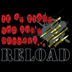 Gun Shirts, Wholesale Hunting T-Shirts -17758-12x9-if-first-you-dont-succeed-reload