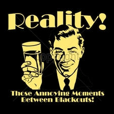 Wholesale Custom Printed Funny Vintage T Shirts - 16529-12x11-reality-those-annoying-moments-between-blackouts