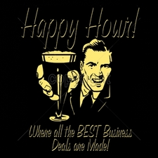 Wholesale Custom Printed Funny Vintage T Shirts - 16531-11x13-happy-hour-where-all-best-business-deals-are-made