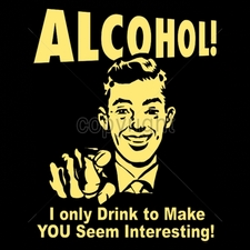 Wholesale Custom Printed Funny Vintage T Shirts - 16532-11x14-alcohol-i-only-drink-make-you-seem-interesting