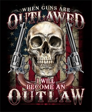 When guns are outlawed i will become an outlaw - Gun T Shirts - S301