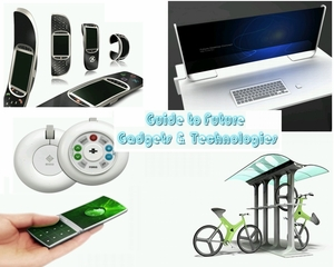 Guide to Future Gadgets & Cool Technologies